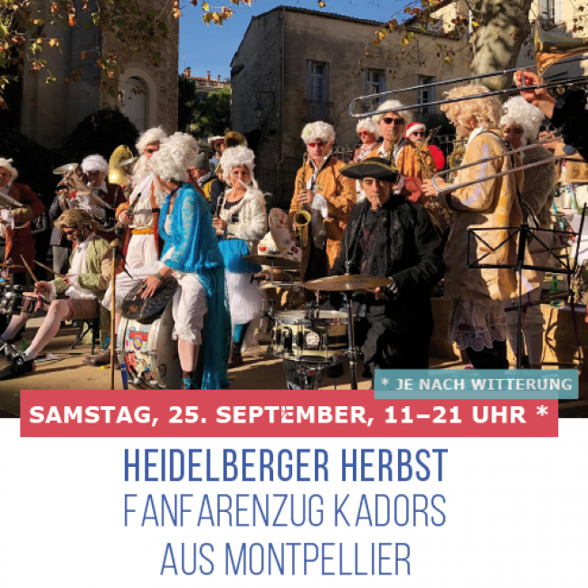 "HEIDELBERG HERBST: FANFARENZUG ""DES KADORS"" aus MONTPELLIER"