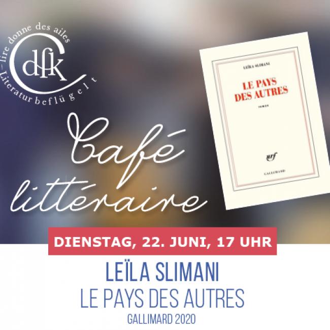 CAFÉ LITTÉRAIRE: LE PAYS DES AUTRES von LEÏLA SLIMANI